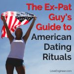 The Ex-Pat Guy's Guide to American Dating Rituals