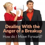 Dealing With the Anger of a Breakup. How do I Move Forward?