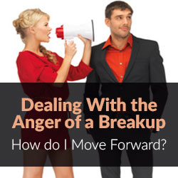 Dealing with the Anger of a Breakup - Dealing with the Pain of a Breakup