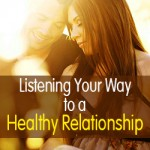 Listening Your Way to a Healthy Relationship Love Engineer
