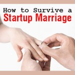 How to Survive a Startup Marriage