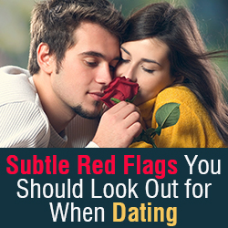 Subtle Red Flags You Should Look Out for When Dating