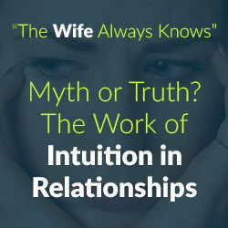 Trust your Intuition - When it comes to your husband and if he is cheating