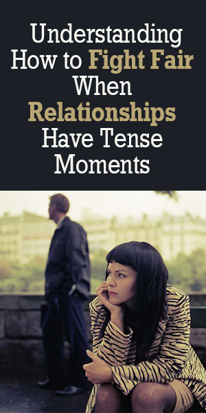 A must read for couple - How to fight fair when relationships have tense moments