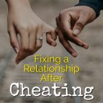 Fixing a Relationship After Cheating