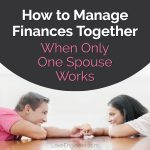 How to Manage Finances Together When Only One Spouse Works